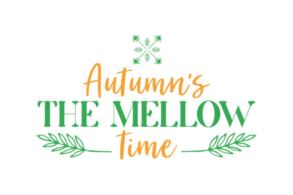 Autumn's the Mellow Time Quote SVG Cut