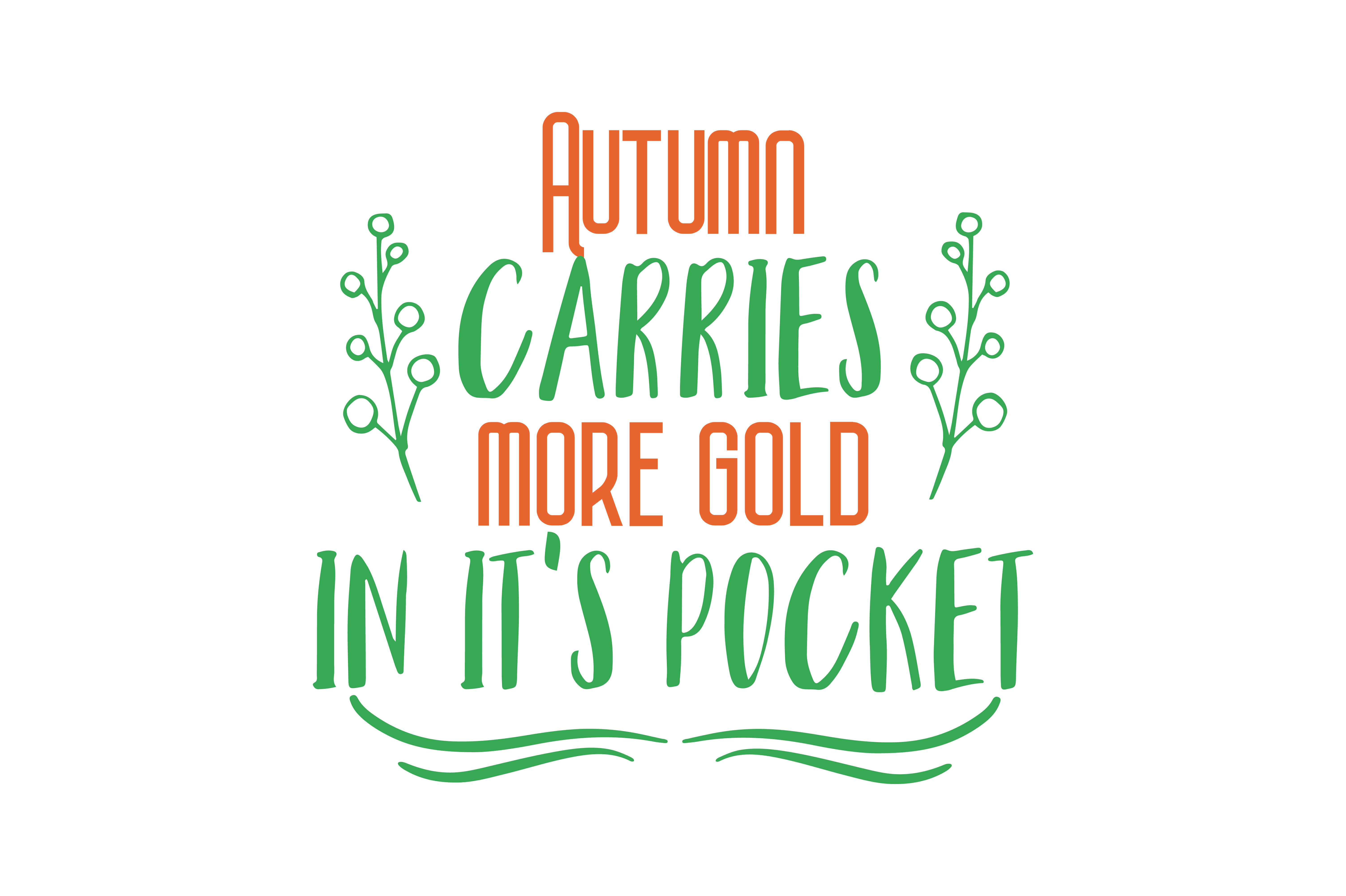 Download Free Autumn Carries More Gold In Its Pocket Quote Svg Cut Graphic By Thelucky Creative Fabrica for Cricut Explore, Silhouette and other cutting machines.