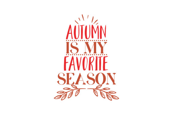 Download Free Autumn Is My Favorite Season Quote Svg Cut Graphic By Thelucky for Cricut Explore, Silhouette and other cutting machines.