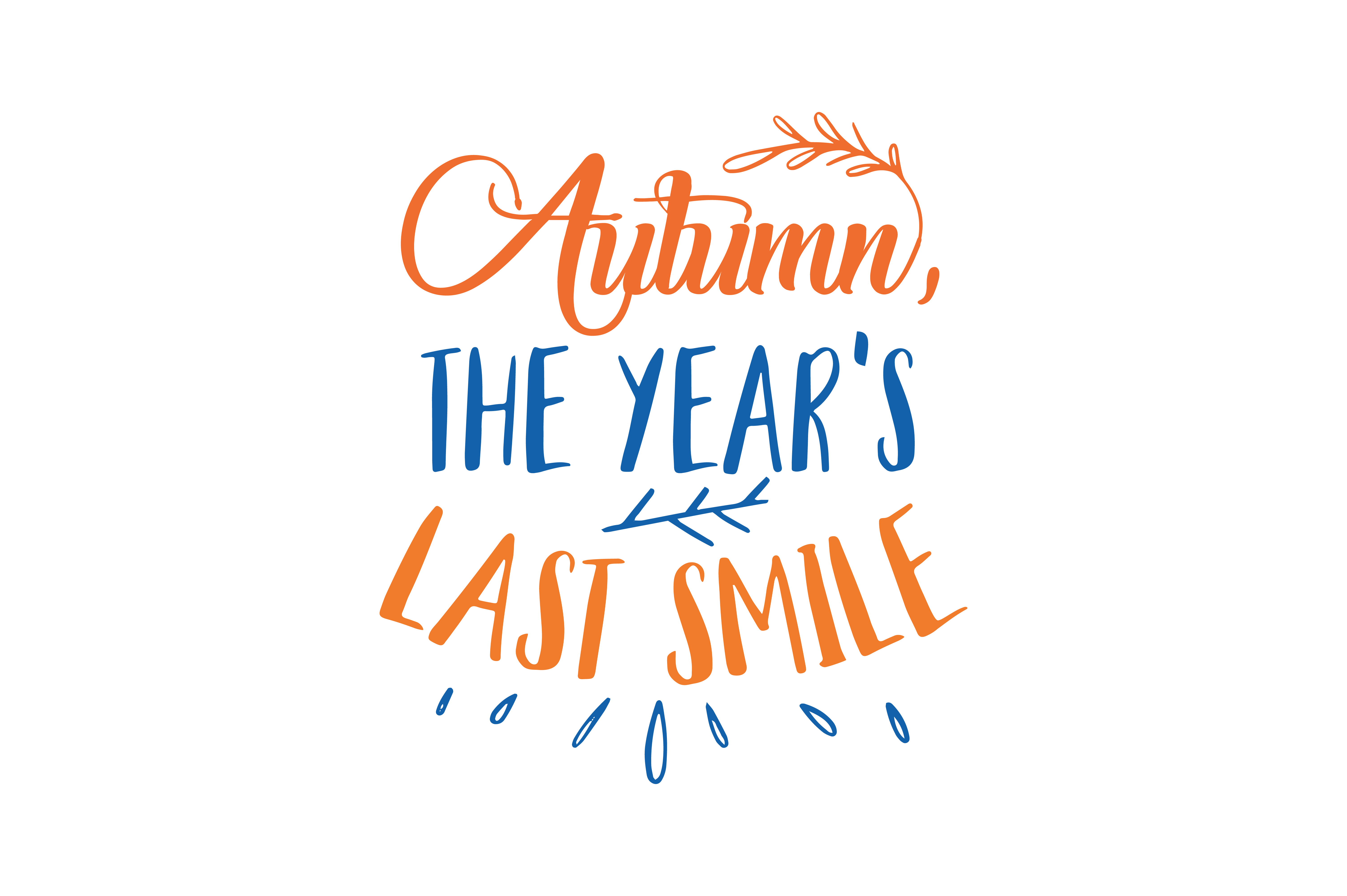Download Free Autumn The Year S Last Smile Quote Svg Cut Graphic By Thelucky for Cricut Explore, Silhouette and other cutting machines.