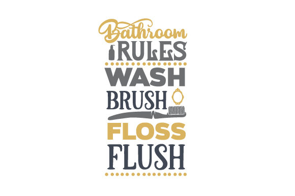 Bathroom Rules - Wash, Brush, Floss, Flush Bathroom Craft Cut File By Creative Fabrica Crafts