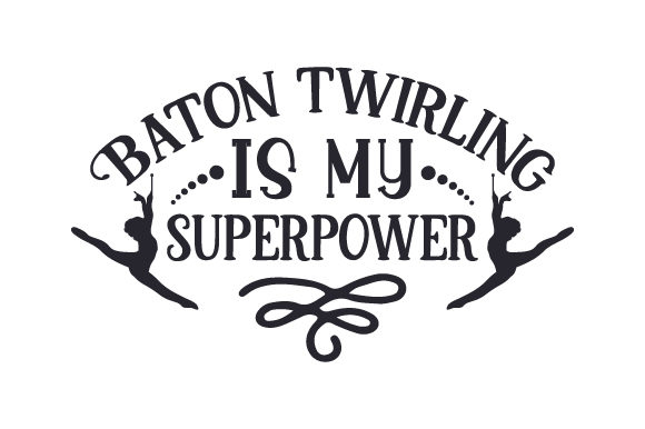 Download Free Baton Twirling Is My Superpower Svg Cut File By Creative Fabrica for Cricut Explore, Silhouette and other cutting machines.