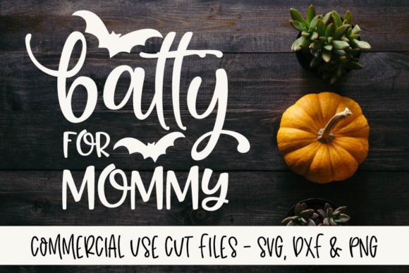 Batty for Mommy Graphic Crafts By GraceLynnDesigns