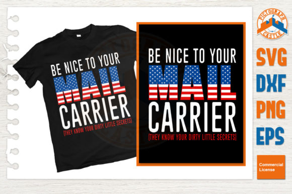 Download Free Be Nice To Your Mail Carrier T Shirt Design Graphic By Graphicza for Cricut Explore, Silhouette and other cutting machines.