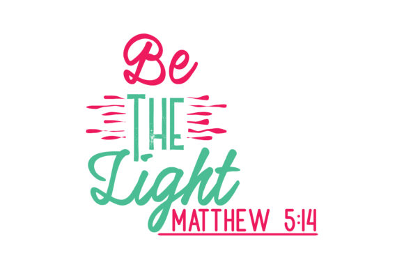 Be The Light Matthew 5 14 Quote Svg Cut Graphic By Thelucky