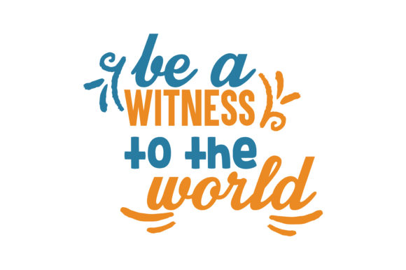 Download Free Be A Witness To The World Quote Svg Cut Graphic By Thelucky for Cricut Explore, Silhouette and other cutting machines.