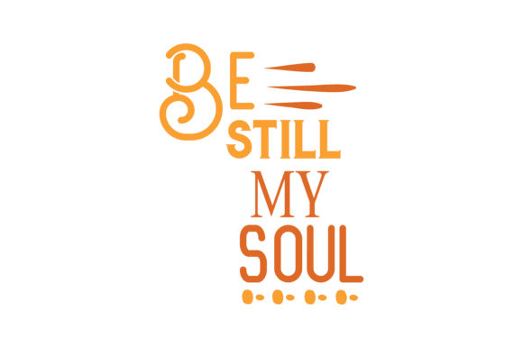 Download Free Be Still My Soul Quote Svg Cut Graphic By Thelucky Creative for Cricut Explore, Silhouette and other cutting machines.