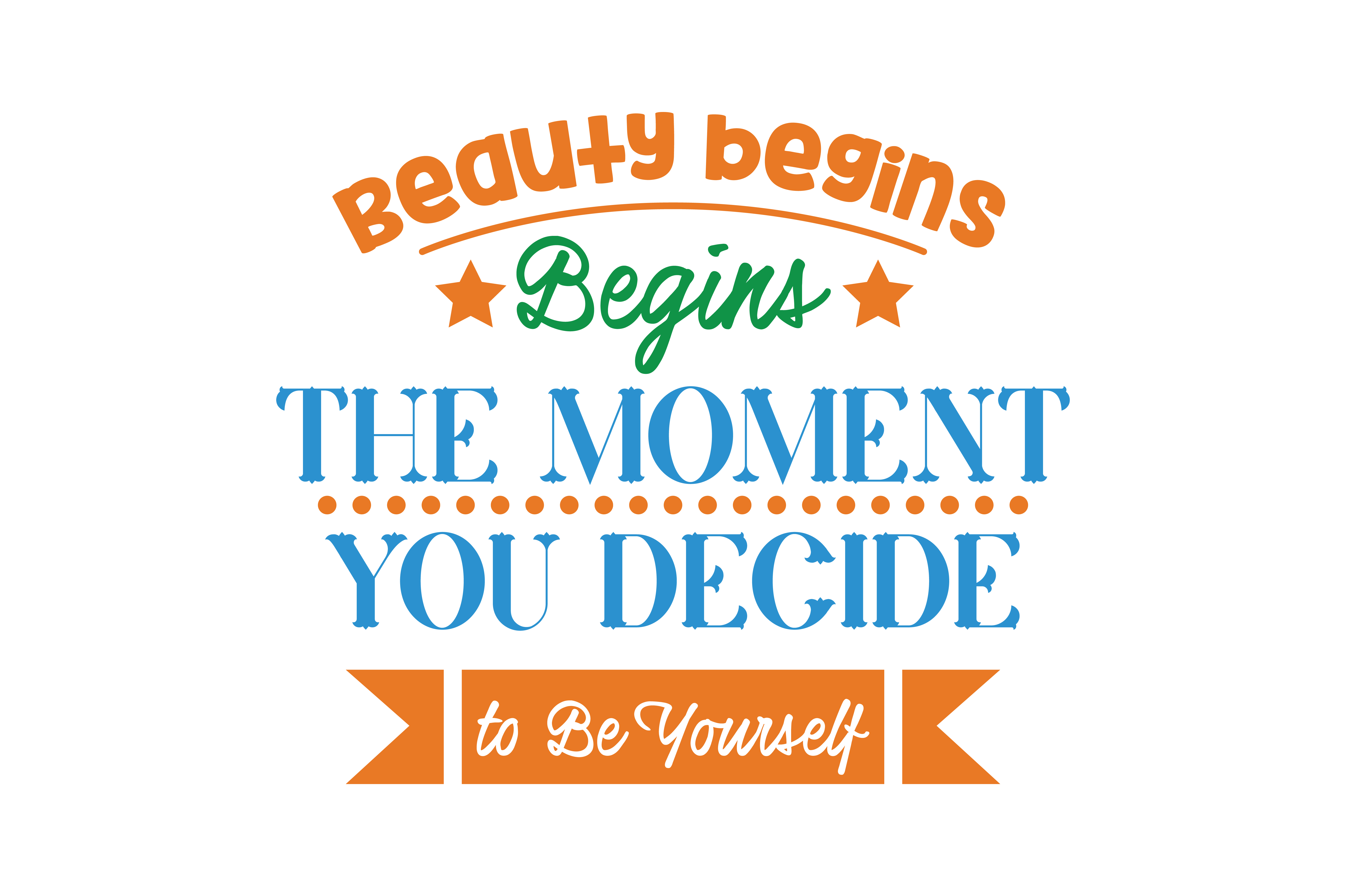 Download Free Beauty Begins The Moment You Decide To Be Yourself Quote Svg Cut for Cricut Explore, Silhouette and other cutting machines.