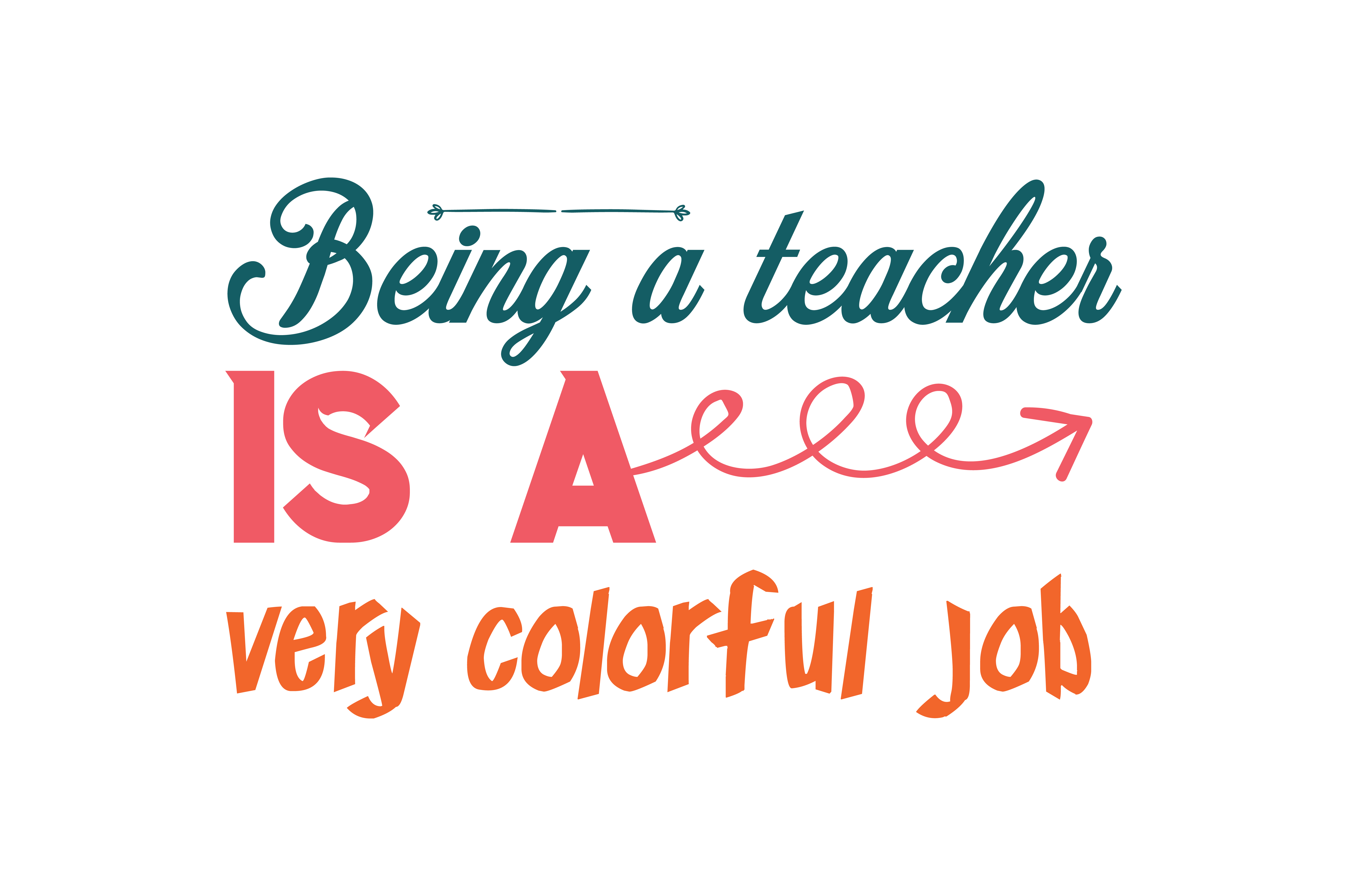 Download Free Being A Teacher Is A Very Colorful Job Quote Svg Cut Graphic By for Cricut Explore, Silhouette and other cutting machines.
