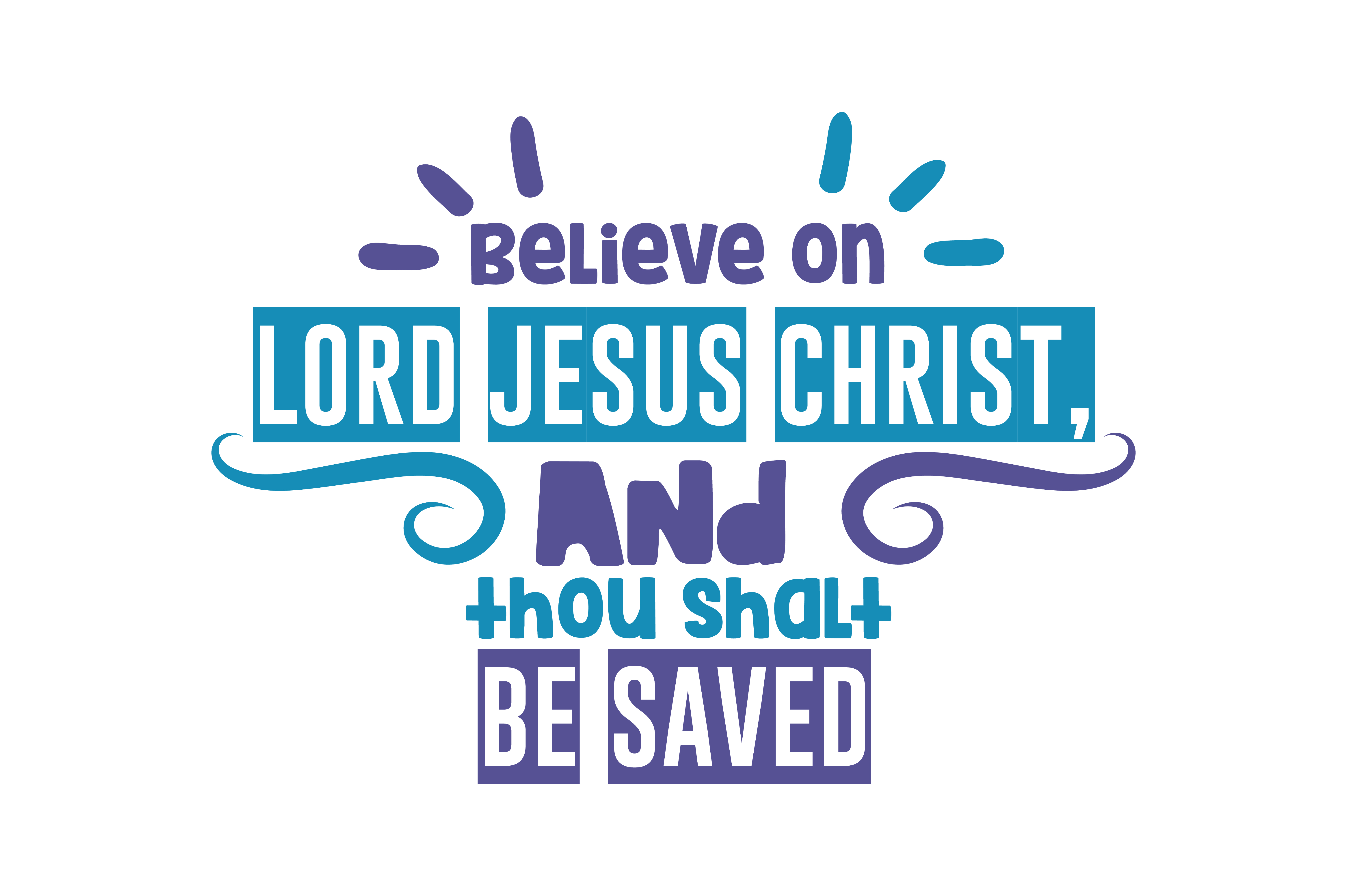 Download Free Believe On The Lord Jesus Christ And Thou Shalt Be Saved Quote for Cricut Explore, Silhouette and other cutting machines.