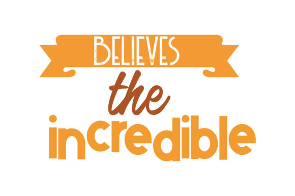 Download Free Believes The Incredible Quote Svg Cut Graphic By Thelucky for Cricut Explore, Silhouette and other cutting machines.