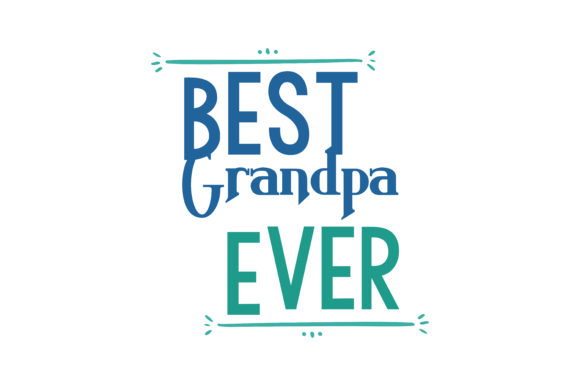 Best Grandpa Ever Quote Svg Cut Graphic By Thelucky Creative