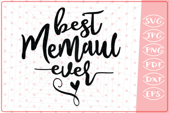 Download Free Best Memaw Ever Mother S Svg Graphic By Cute Graphic for Cricut Explore, Silhouette and other cutting machines.