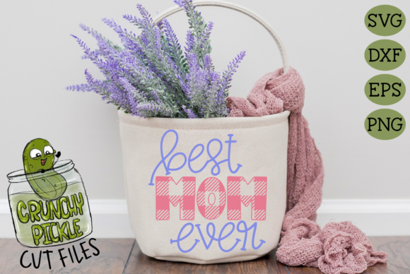 Best Mom Ever Graphic Crafts By Crunchy Pickle - Image 4