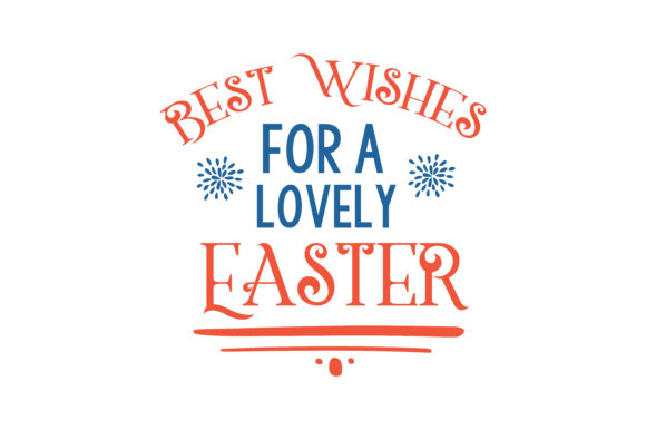 Print on Demand: Best Wishes for a Lovely Easter Quote SVG Cut Graphic Crafts By TheLucky