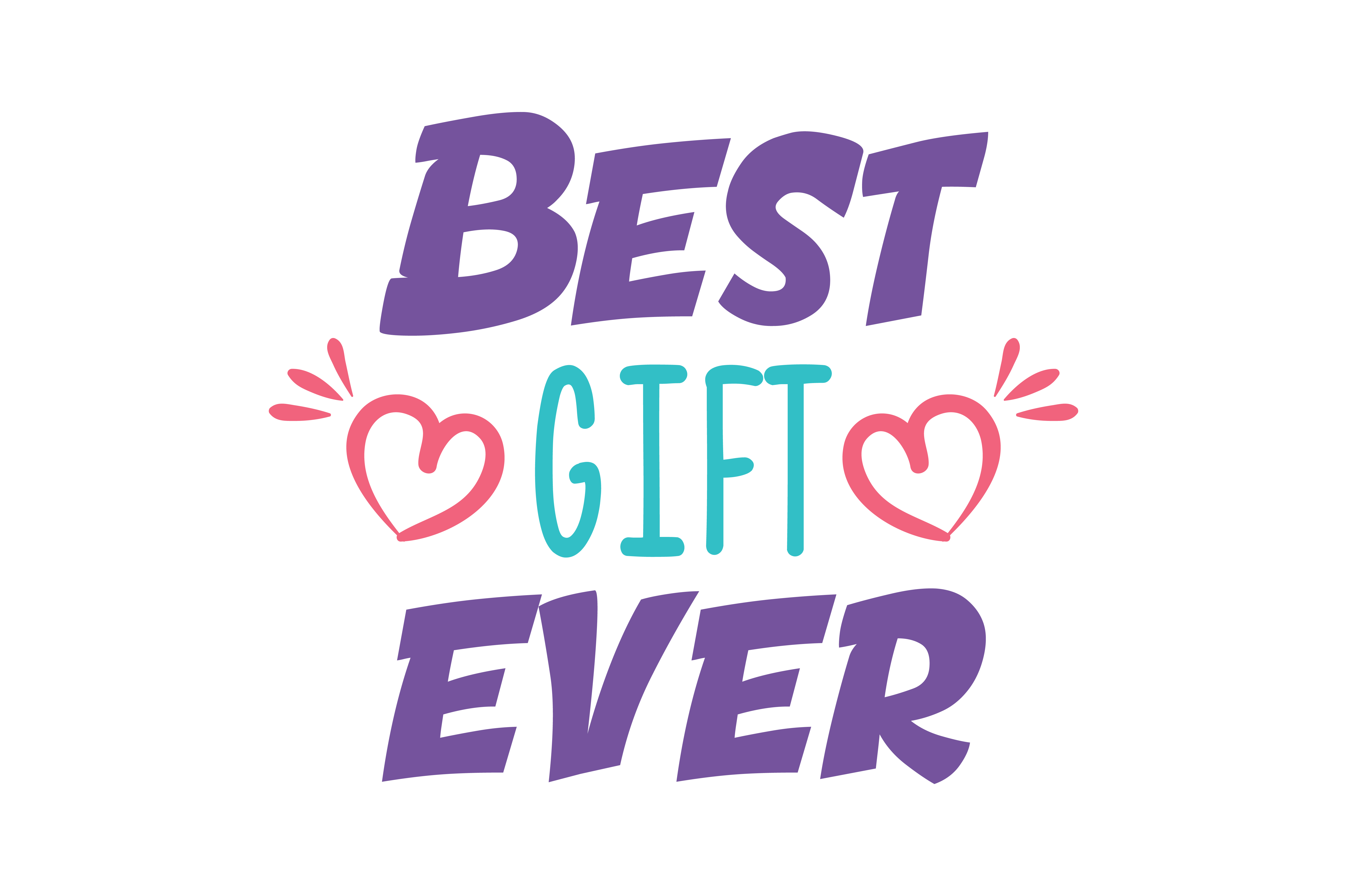 Download Free Best Gift Ever Quote Svg Cut Graphic By Thelucky Creative Fabrica for Cricut Explore, Silhouette and other cutting machines.