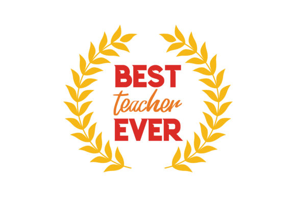 Download Free Best Teacher Ever Quote Svg Cut Graphic By Thelucky Creative for Cricut Explore, Silhouette and other cutting machines.