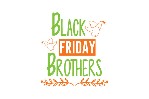 Print on Demand: Black Friday Brothers Quote SVG Cut Graphic Crafts By TheLucky