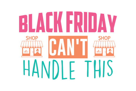 Print on Demand: Black Friday Can't Handle This Quote SVG Cut Graphic Crafts By TheLucky