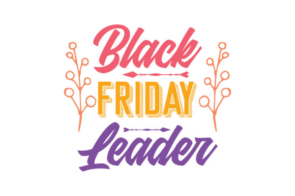 Print on Demand: Black Friday Leader Quote SVG Cut Graphic Crafts By TheLucky
