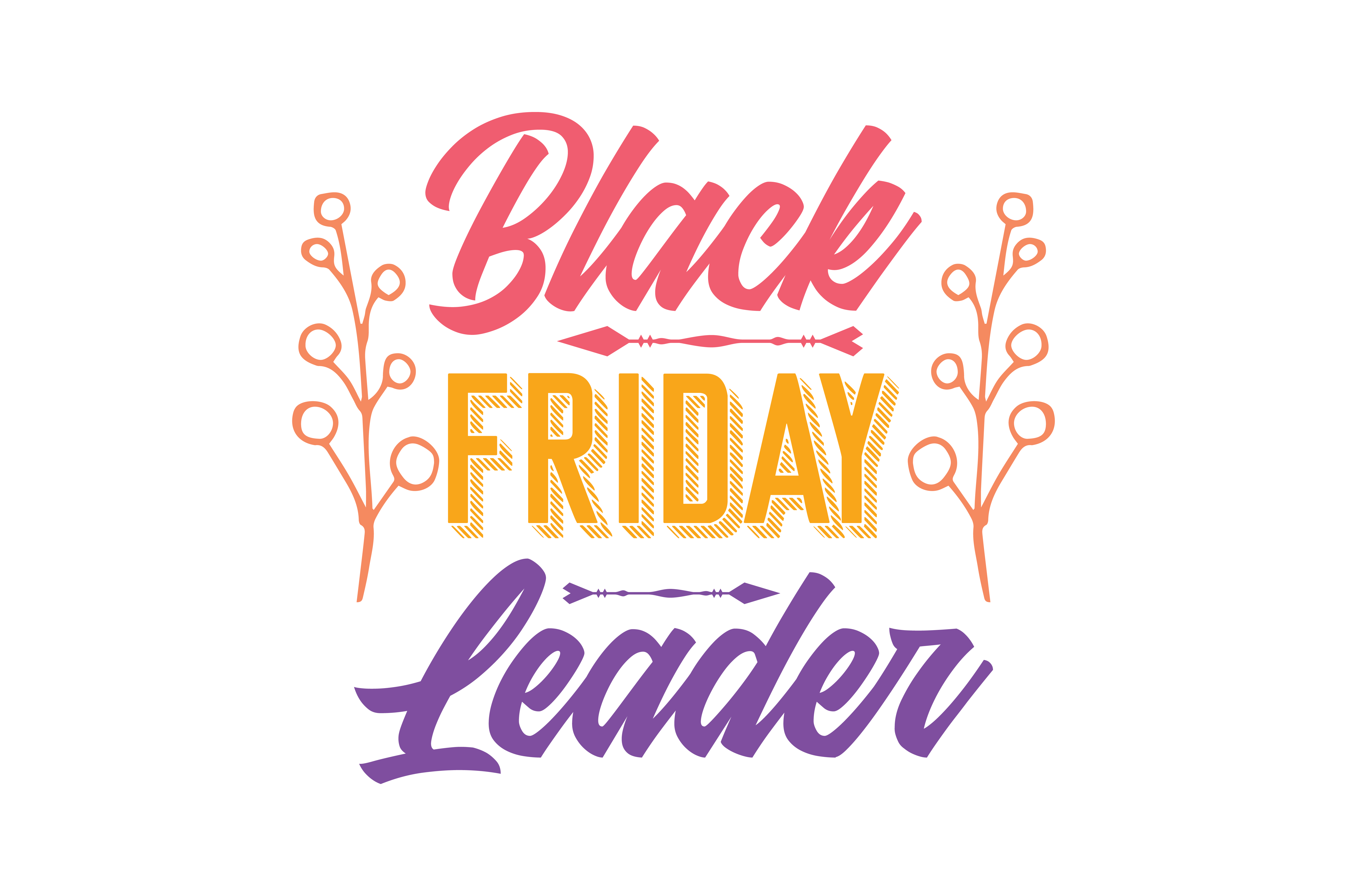 Download Free Black Friday Leader Quote Svg Cut Graphic By Thelucky Creative for Cricut Explore, Silhouette and other cutting machines.