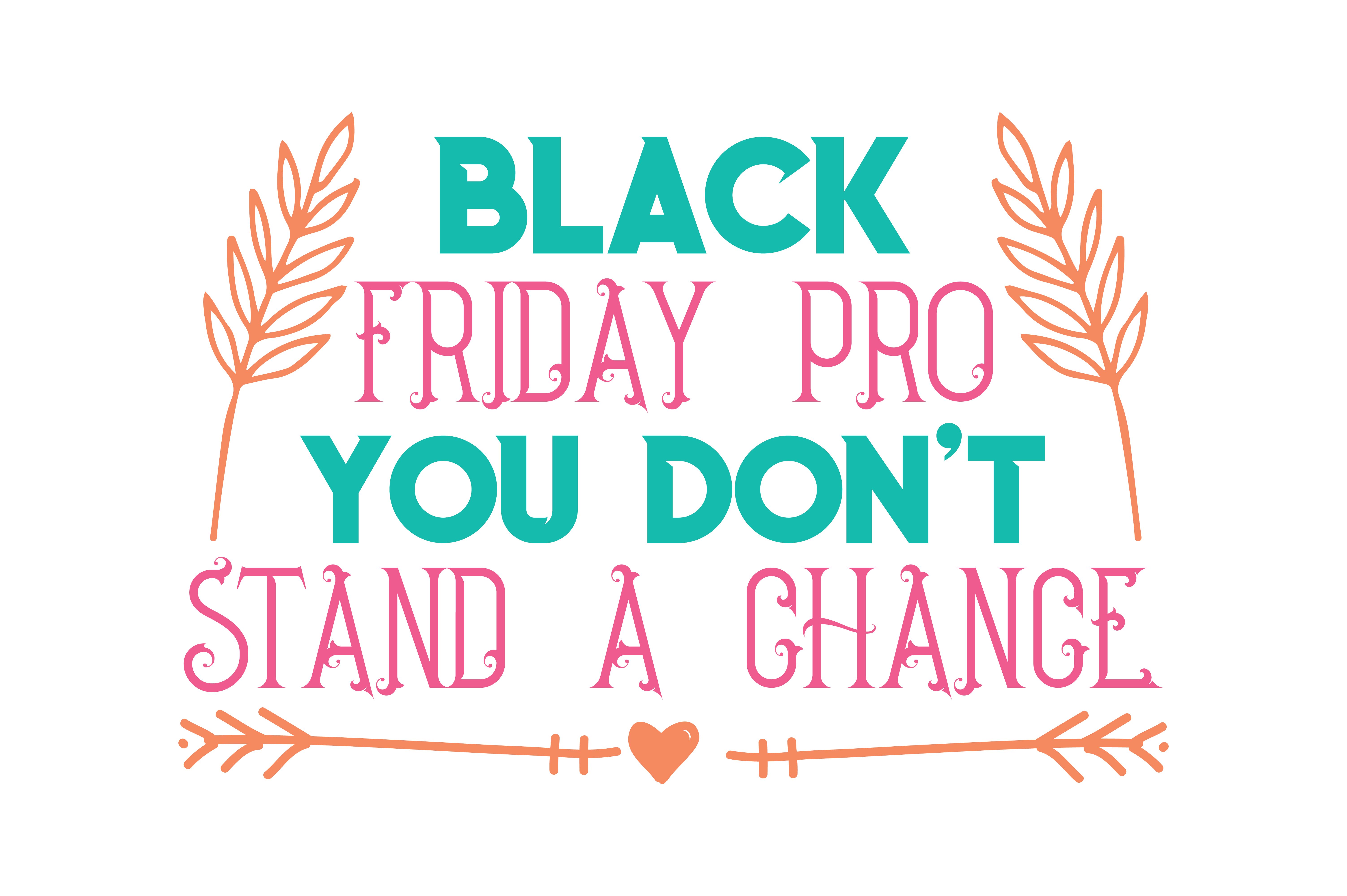 Download Free Black Friday Pro You Don T Stand A Change Quote Svg Cut Graphic for Cricut Explore, Silhouette and other cutting machines.