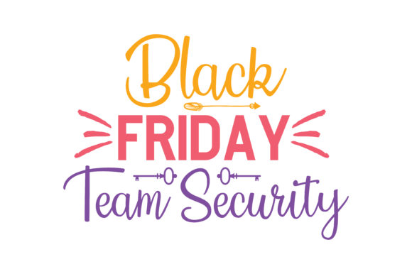 Print on Demand: Black Friday Team Security Quote SVG Cut Graphic Crafts By TheLucky