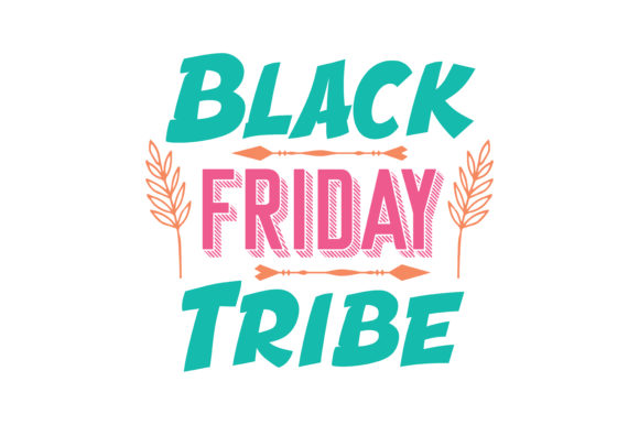 Print on Demand: Black Friday Tribe Quote SVG Cut Graphic Crafts By TheLucky