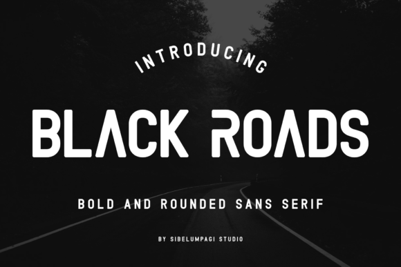 Print on Demand: Black Roads Sans Serif Font By Sibelumpagi Studio