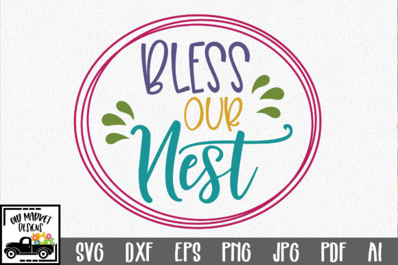 Bless Our Nest SVG Cut File Spring SVG Graphic By oldmarketdesigns Image 1