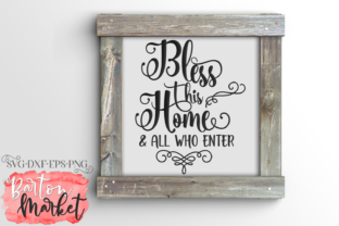 Bless This Home & All Who Enter SVG Graphic By Barton Market