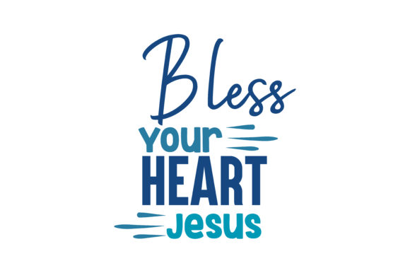 Print on Demand: Bless Your Heart Jesus Quote SVG Cut Graphic Crafts By TheLucky