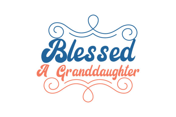 Download Free Blessed Granddaughter Quote Svg Cut Graphic By Thelucky for Cricut Explore, Silhouette and other cutting machines.