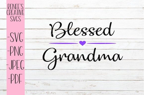 Download Free Blessed Grandma Svg Graphic By Reneescreativesvgs Creative Fabrica for Cricut Explore, Silhouette and other cutting machines.