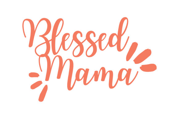 Download Free Blessed Mama Quote Svg Cut Graphic By Thelucky Creative Fabrica for Cricut Explore, Silhouette and other cutting machines.