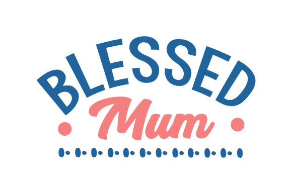Print on Demand: Blessed MumQuote Cut Graphic Crafts By TheLucky
