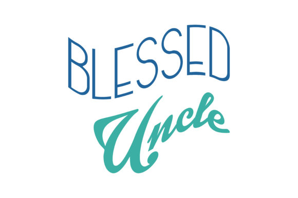 Blessed Uncle Quote Svg Cut Graphic By Thelucky Creative Fabrica