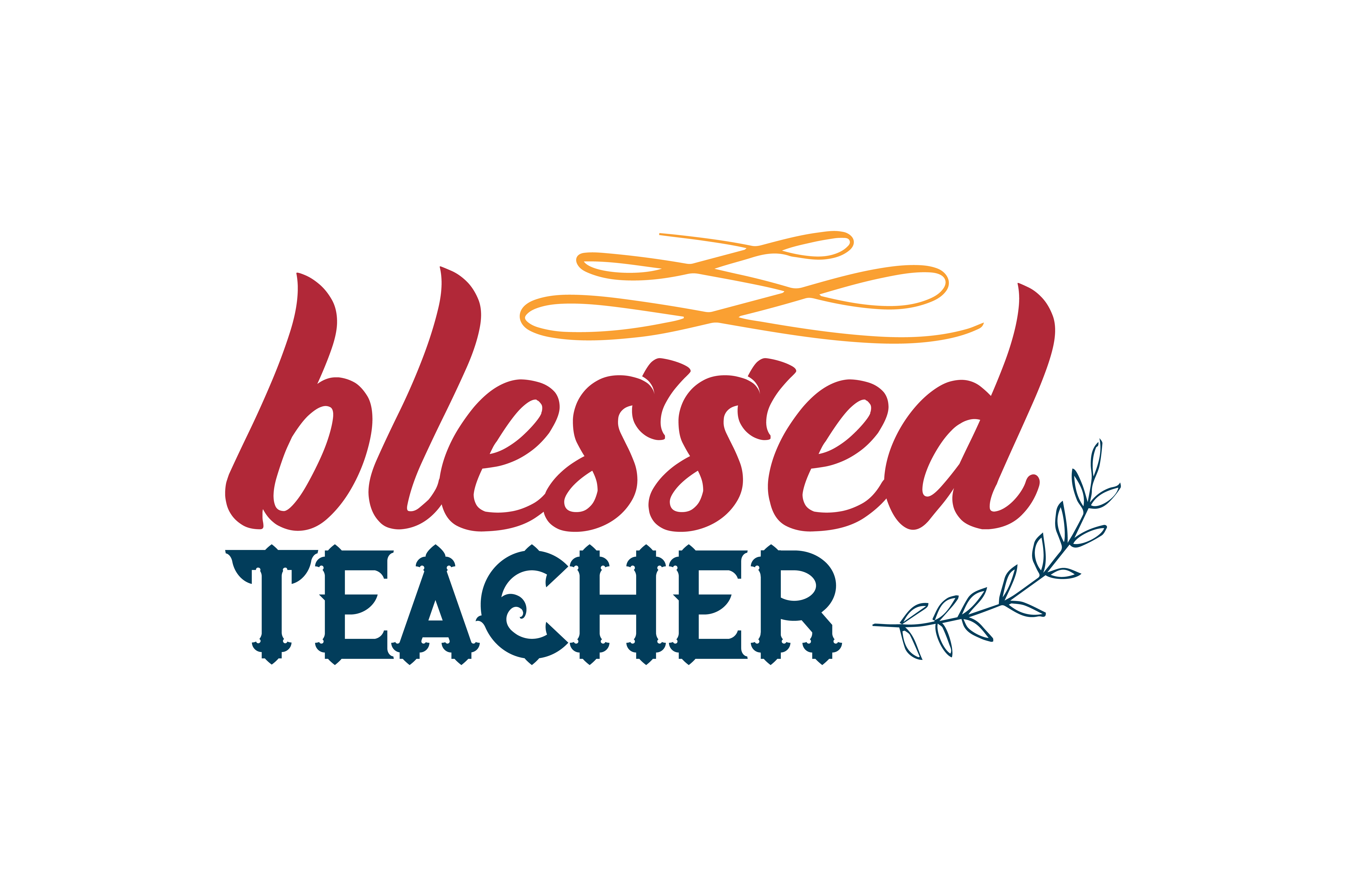 Download Free Blessed Teacher Quote Svg Cut Graphic By Thelucky Creative Fabrica for Cricut Explore, Silhouette and other cutting machines.