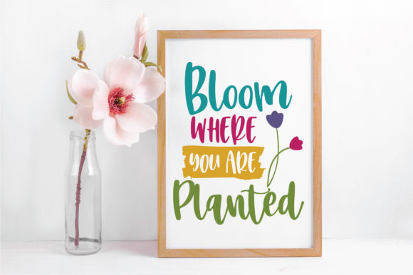Bloom Where You Are Planted SVG Cut File Graphic By oldmarketdesigns Image 5