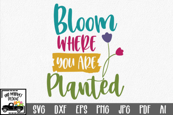 Download Free Bloom Where You Are Planted Svg Cut File Graphic By for Cricut Explore, Silhouette and other cutting machines.