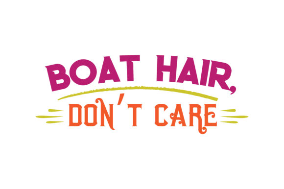 Print on Demand: Boat Hair, Don't Care Quote SVG Cut Gráfico Crafts Por TheLucky