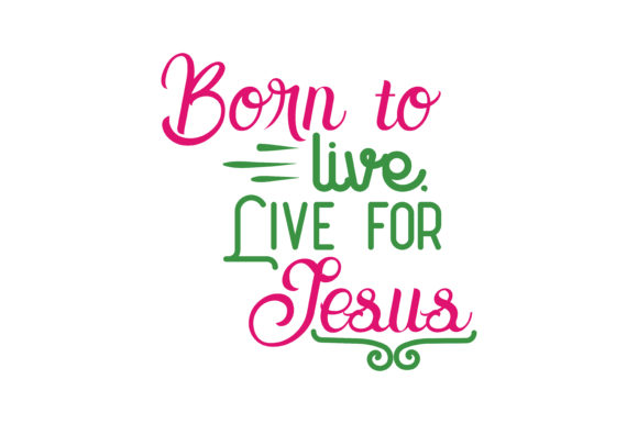 Download Free Born To Live Live For Jesus Quote Svg Cut Graphic By Thelucky for Cricut Explore, Silhouette and other cutting machines.