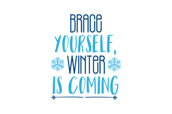Download Free Brace Yourself Winter Is Coming Quote Svg Cut Graphic By for Cricut Explore, Silhouette and other cutting machines.