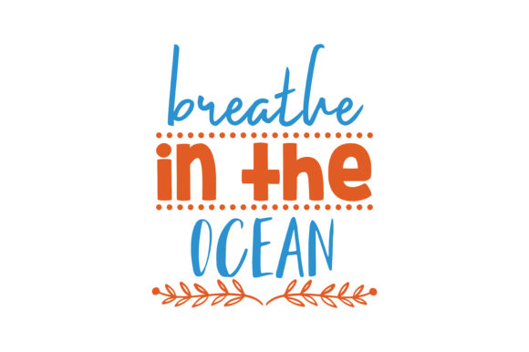Download Free Breathe In The Ocean Quote Svg Cut Grafico Por Thelucky for Cricut Explore, Silhouette and other cutting machines.