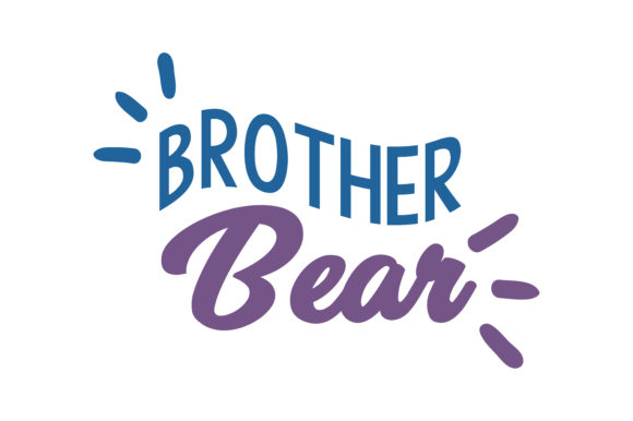 Print on Demand: Brother Bear Quote SVG Cut Graphic Crafts By TheLucky