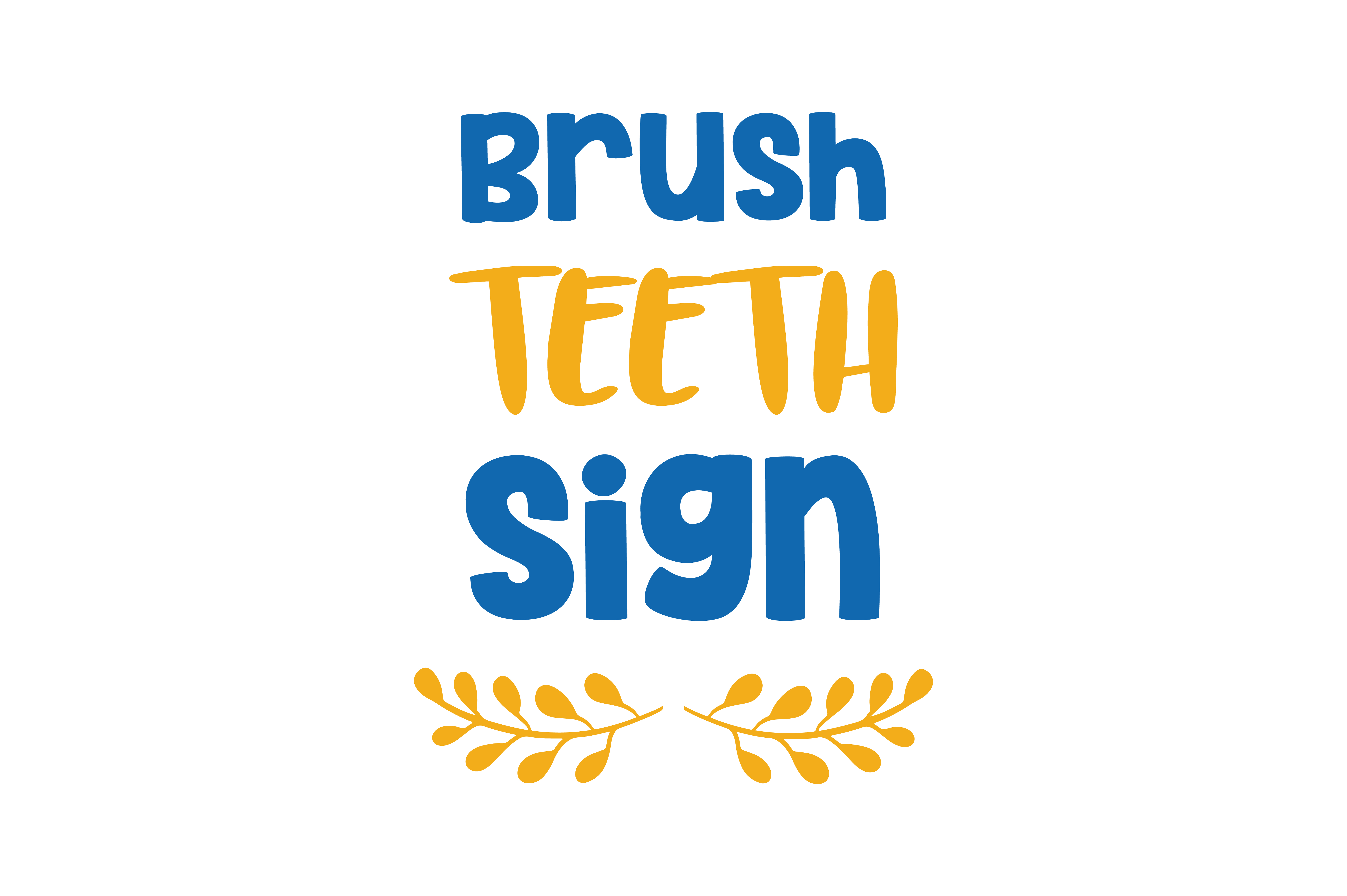 Download Free Brush Teeth Sign Quote Svg Cut Graphic By Thelucky Creative for Cricut Explore, Silhouette and other cutting machines.
