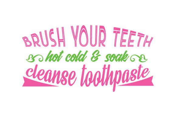 Download Free Brush Your Teeth Hot Cold Soak Cleanse Toothpaste Quote Svg Cut for Cricut Explore, Silhouette and other cutting machines.
