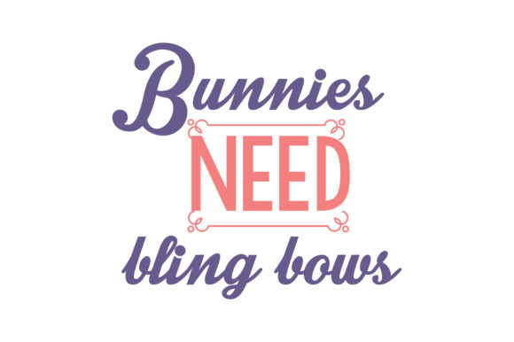 Print on Demand: Bunnies Need Bling Bows Quote SVG Cut Graphic Crafts By TheLucky