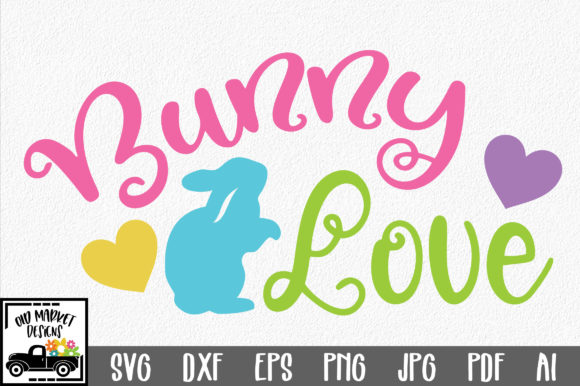 Download Free Bunny Love Svg Graphic By Oldmarketdesigns Creative Fabrica for Cricut Explore, Silhouette and other cutting machines.