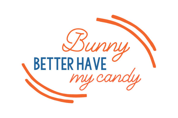Print on Demand: Bunny Better Have My Candy Quote SVG Cut Graphic Crafts By TheLucky